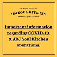 Important Information Regarding COVID-19 and JBJ Soul Kitchen Operations