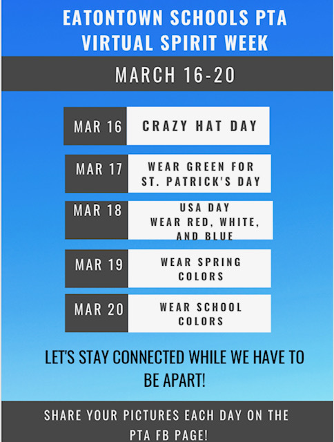 Eatontown Schools PTA Virtual Spirit Week March 16 - 20 Mar 16 Crazy Hat Day Mar 17 Wear Green for St. Patrick's Day Mar 18 USA Day Wear Red, White and Blue Mar 19 Wear Spring Colors Mar 20 Wear School Colors Let's stay connected while we have to be apart!